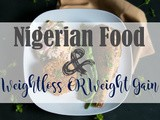 Nigerian food and weight gain or loss