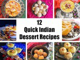 12 Quick Indian Dessert Recipes