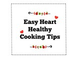 Easy Heart Healthy Cooking Tips – cad + Cooking Cardiologist Recipe