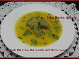 Lauki Dal | Laau Dal | Lentils with Bottle Gourd