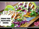 Friday Fish Tacos With Crema
