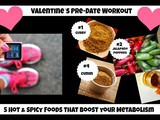 Valentine's Pre-Date Workout & 5 Hot & Spicy Foods that Boost your Metabolism