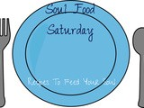 Soul Food Saturday #6