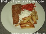 Fish, Chips and Carrots