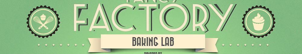 Very Good Recipes - Fancy Factory Baking Lab