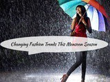 Changing Fashion Trends This Monsoon