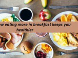 How eating more at breakfast strengthens our health