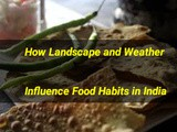 How Landscape and Weather Influence Food Habits in India