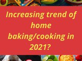 Increasing trend of home baking/cooking in 2021