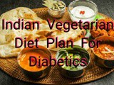 Indian Vegetarian Diet Plan For Diabetics