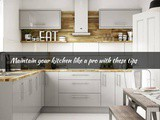 Maintain your kitchen like a pro with these tips