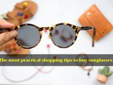The most practical shopping tips to buy sunglasses