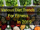Various Diet Trends for Fitness in 2019