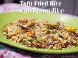 Spicy Tofu Fried Rice with Brown Rice | Protein and Fiber Rich Recipe