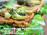 Tofu Steak ,Broccoli and Pine Nuts Sandwich in Black Bean Sauce