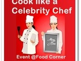 Cook like a Celebrity Chef -2 and Roundup