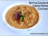 Bottle Gourd & Green Pepper Chutney / Chutney Recipe - 76 / #100chutneys