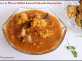 Corn & Mixed Millet Baked Pakoda Kuzhambu / Diet Friendly Recipe - 97 / #100dietrecipes