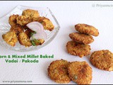 Corn & Mixed Millet Vada / Pakoda / Diet Friendly Recipe - 95 / #100dietrecipes