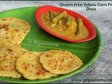 Gluten Free Yellow Corn Flour Dosa / Diet Friendly Recipe - 87 / #100dietrecipes