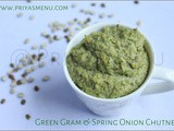 Green gram & Spring Onion Chutney / Chutney Recipe - 78 / #100chutneys