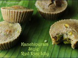 Kanchipuram Style Red rice Idly / Diet Friendly Recipe - 41 / #100dietrecipes