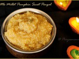 Liitle Millet Pumpkin Sweet Pongal / Samai Parangikai Sakarai Pongal / Diet Friendly Recipe - 54 / #100dietrecipes