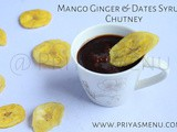 Mango Ginger & Dates Syrup Chutney / Chutney Recipe - 83 / #100chutneys