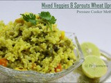 Mixed Veggies & Sprouts Wheat Upma / Pressure Cooker Method / Diet Friendly Recipe - 66 / #100dietrecipes