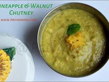 Pineapple & Walnut Chutney / Chutney Recipe - 51 / #100chutneys