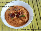 Raw Banana Peel & Tomato Chutney / Chutney Recipe - 73 / #100chutneys