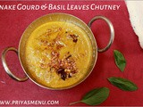Snake Gourd & Basil Leaves Chutney / Chutney Recipe - 35 / #100chutneys