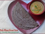 Whole wheat bread Dosa / Diet - Friendly recipes - 4 / #100dietrecipes