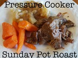 Pressure Cooker Mom's Sunday Pot Roast and Veggies