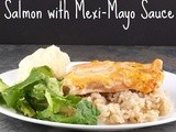 Salmon with Mexi-Mayo Sauce
