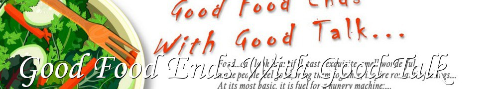 Very Good Recipes - Good Food Ends With Good Talk