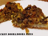 Dosha Pizza/ Chicken Dosha