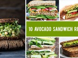 10 Best Avocado Sandwich Recipes for Avocado Lovers