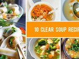 10 Clear Soup Recipes That Are Healthy And Nourishing