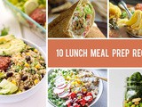 10 Healthy Lunch Meal Prep Recipes