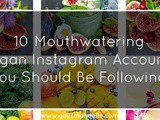 10 Mouthwatering Vegan Instagram Accounts You Should Be Following