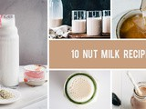 10 Nut Milk Recipes You Can Make At Home