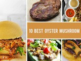 10 Oyster Mushroom Recipes You'll Want To Make Again and Again