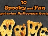 10 Spooky and Fun Vegetarian Halloween Recipes