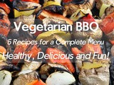 Menu for a Delicious and Healthy Vegetarian bbq. 5 Recipes