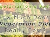 Vegetarian on a Budget | How Much Does a Vegetarian Diet Really Cost