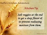 Tip # 10 - When to salt veggies while cooking