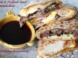 Ham and Stewed pulled-beef Quesadillas