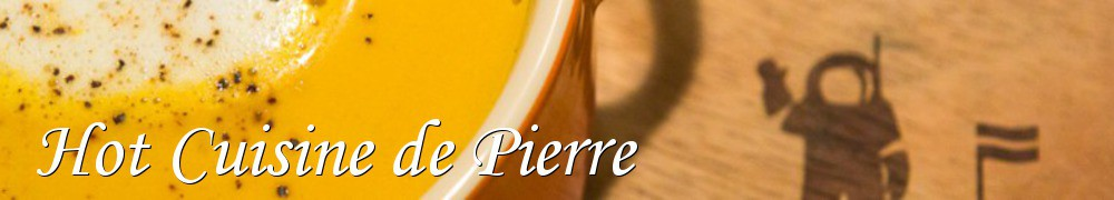 Very Good Recipes - Hot Cuisine de Pierre