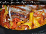 Crockpot Sausage, Onions & Peppers